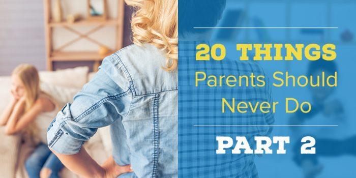 800x400-20-Things-Parents-Should-Never-Do-Part-2-700x350